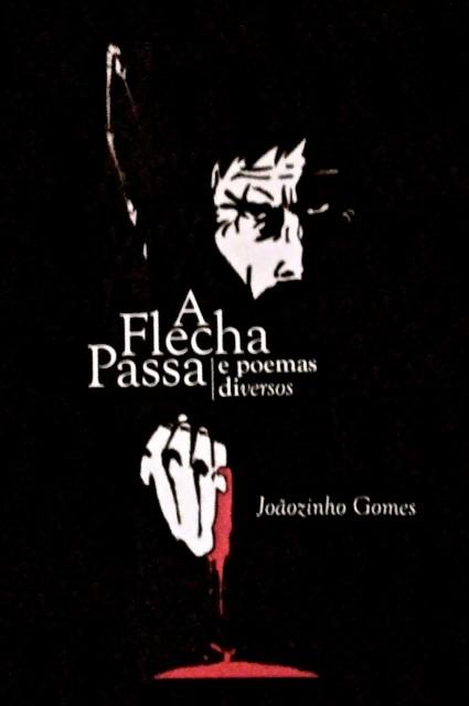 A Flecha Passa abre os caminhos da poesia para Joãozinho Gomes