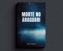Livro 'Morte no Araguari' aborda os limites do ser-humano